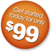 Get Start Today For Only $99